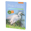 PTAKI POLSKI Encyklopedia (Birds of Poland, 2016, in Polish)
